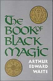 Book Of Black Magic By A.e. Waite