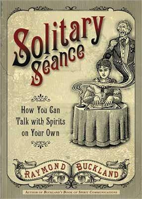 Solitary Seance By Raymond Buckland