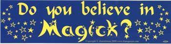 Do You Believe In Magick? Bumper Sticker