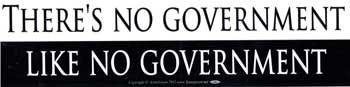There's No Government Like No Government Bumper Sticker
