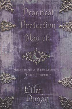 Practical Protection Magick By Ellen Dugan