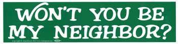 Won't You Be My Neighbor? Bumper Sticker