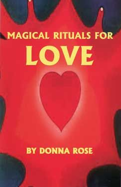 Magical Rituals For Love By Donna Rose