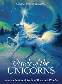 Oracle Of The Unicorns By Cordelia Francesca Brabbs