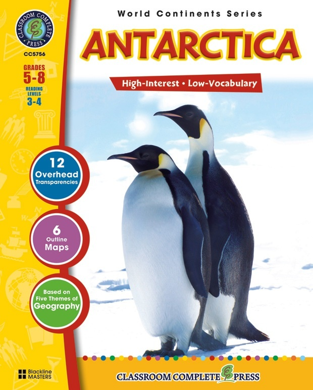 Classroom Complete Regular Education Social Studies Book: Antarctica, Grades - 5, 6, 7, 8