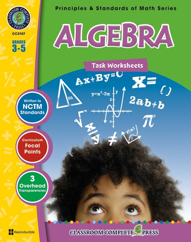 Classroom Complete Regular Edition Book: Algebra - Task Sheets, Grades 3, 4, 5