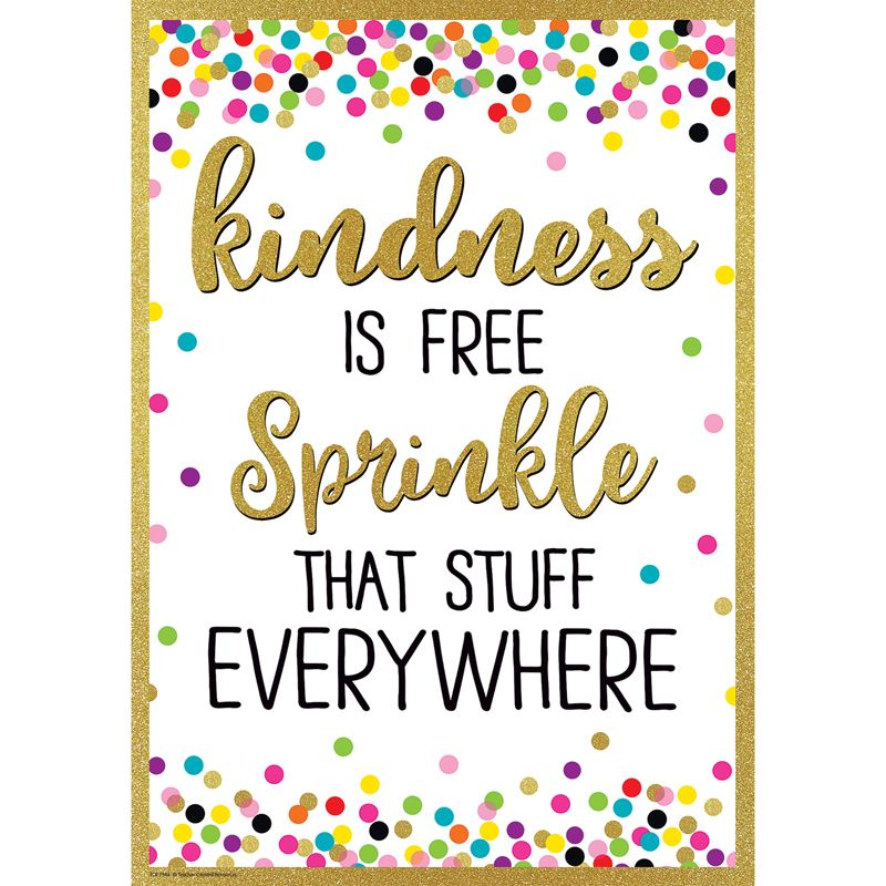 Kindness Is Free Sprnkle That Stuff Everywhere Positive Poster