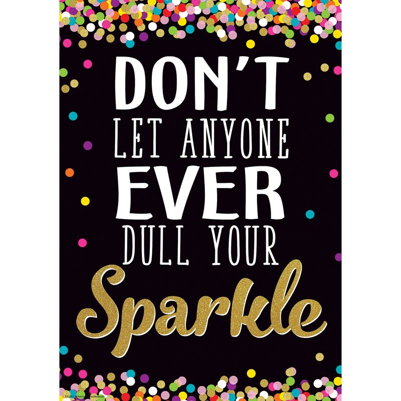 Dont Let Anyone Ever Dull Your Sparkle Positive Poster